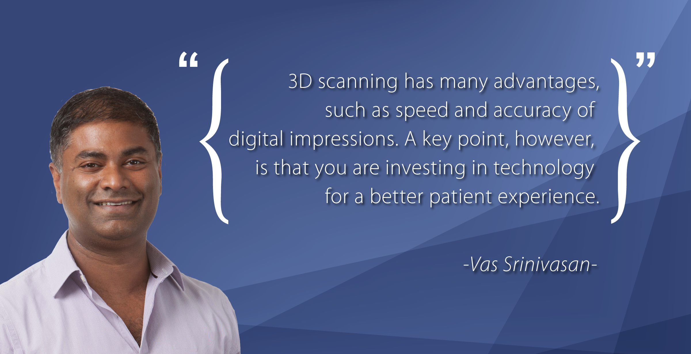 Interview: Orthodontist Dr. Vas Srinivasan on the Switch to Digital